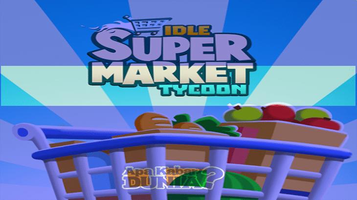 Apa itu Idle Supermarket Tycoon