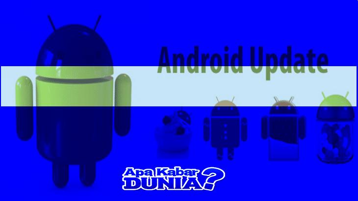 Cara Upgrade OS Android ke Semua Jenis Hp