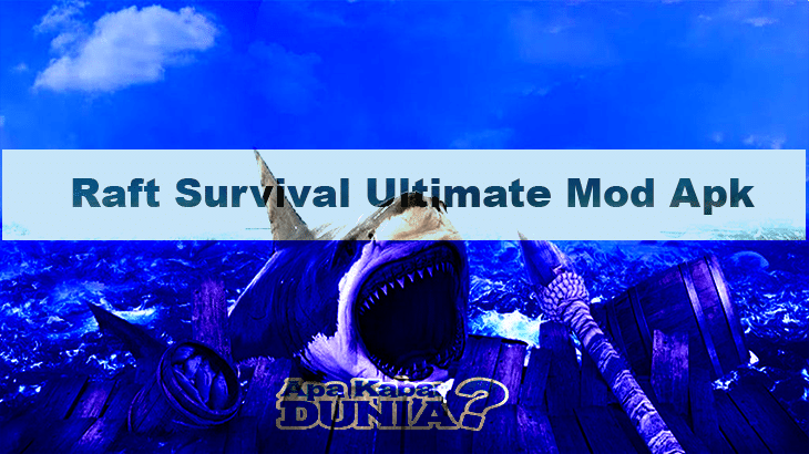 Download Raft Survival Ultimate Mod Apk Versi Terbaru 2020
