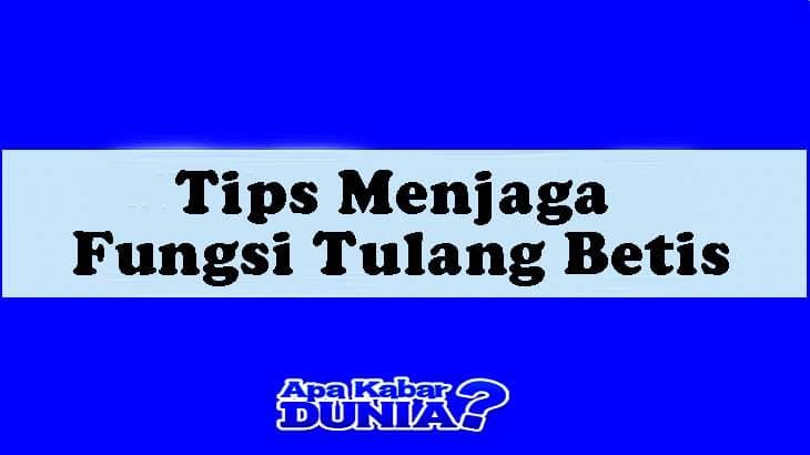 Tips Menjaga Fungsi Tulang Betis