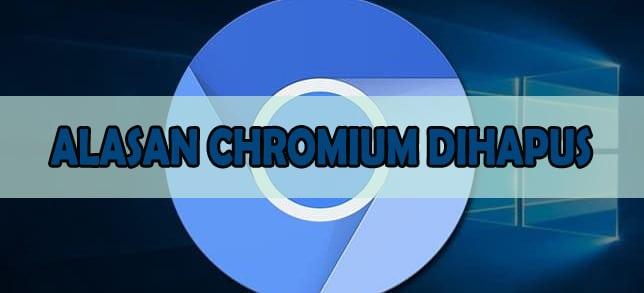 ALASAN CHROMIUM DIHAPUS